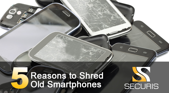 5-reasons-to-shred-old-smartphones